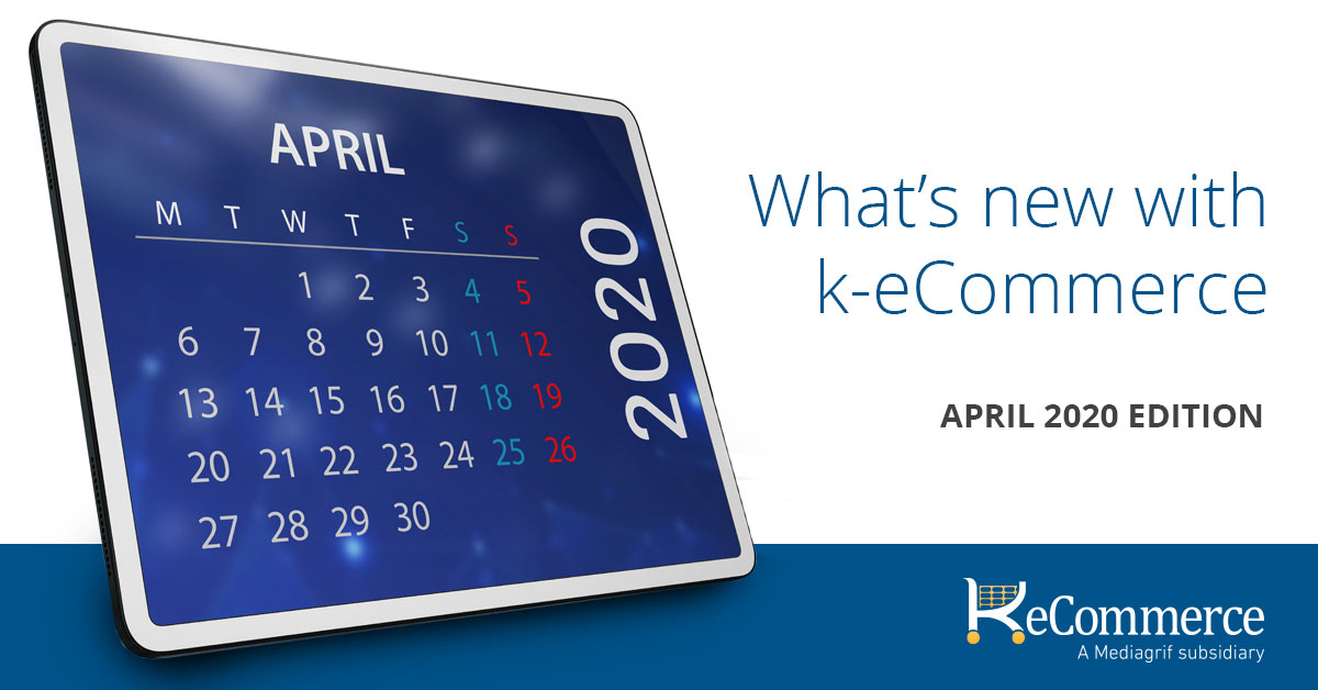 What's New with k-eCommerce: April 2020 Edition