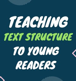 What is Text Structure?   Teaching Text Structure to Young Readers [ 2246 x 1588 Pixel ]