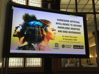Harnessing Artificial Intelligence to advance Knowledge Societies and Good Governance - An Open Discussion following the Internet Governance Forum (IGF) 2018 Thursday, November 15, 2018 Mozilla Foundation, Paris, France Internet Governance Forum (IGF)