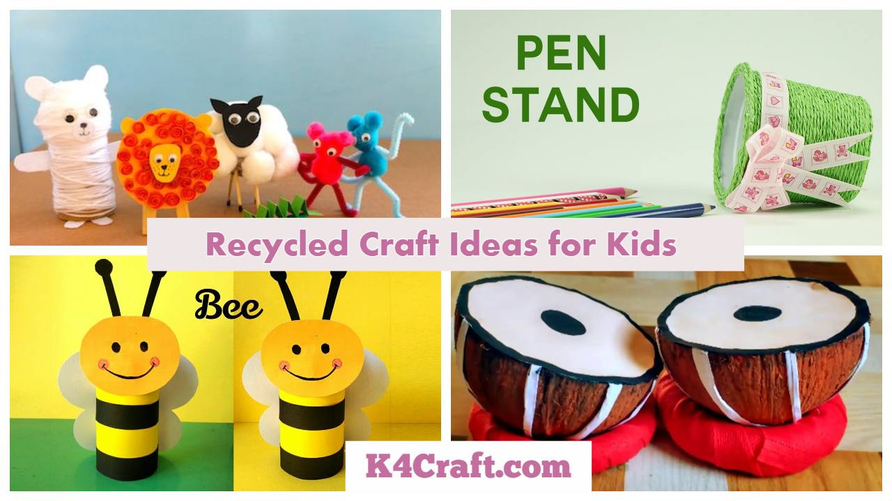 Innovative Recycled Craft Ideas For Kids To Try This Vacation K4 Craft