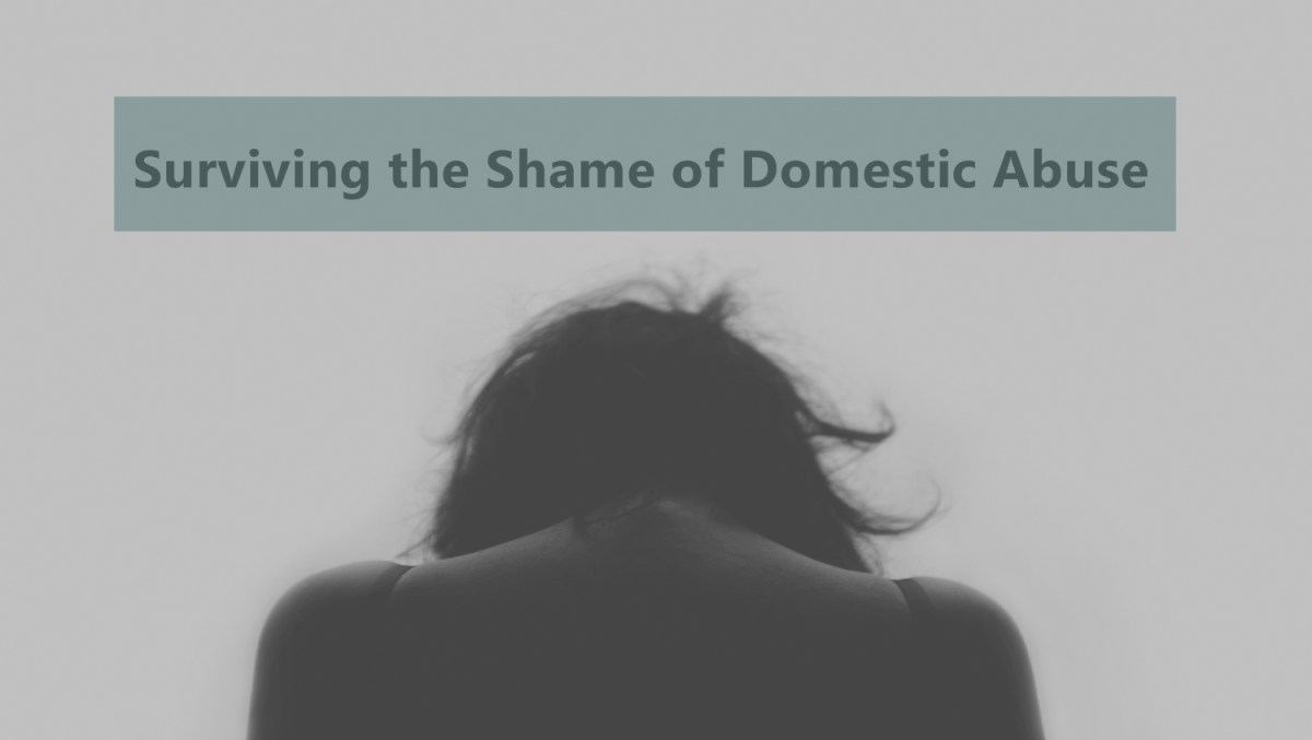 Surviving the Shame of Domestic Abuse