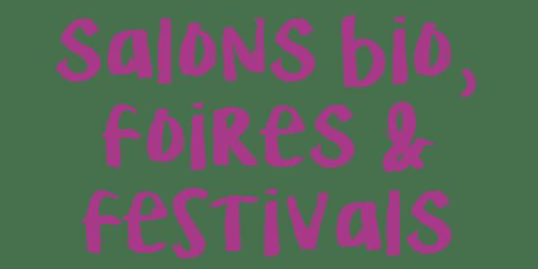 Titre -n Salons bio, foires et festivals