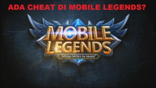 Ada Cheat di Mobile Legends