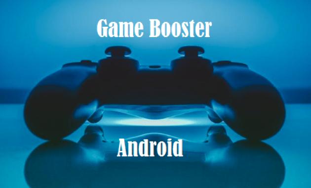 7 Game Booster Android Terbaik di 2020, Dijamin Anti Lag!