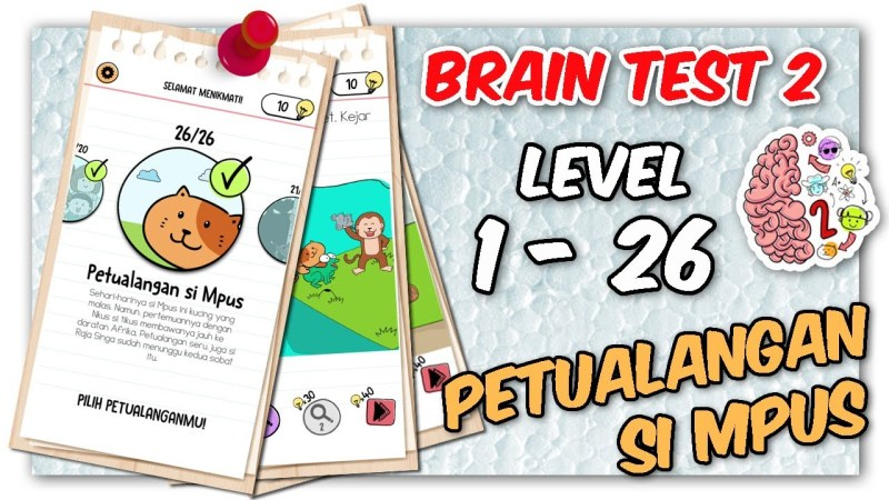 Kunci Jawaban Brain Test 2 Petualangan si Mpus Level 1 – 26