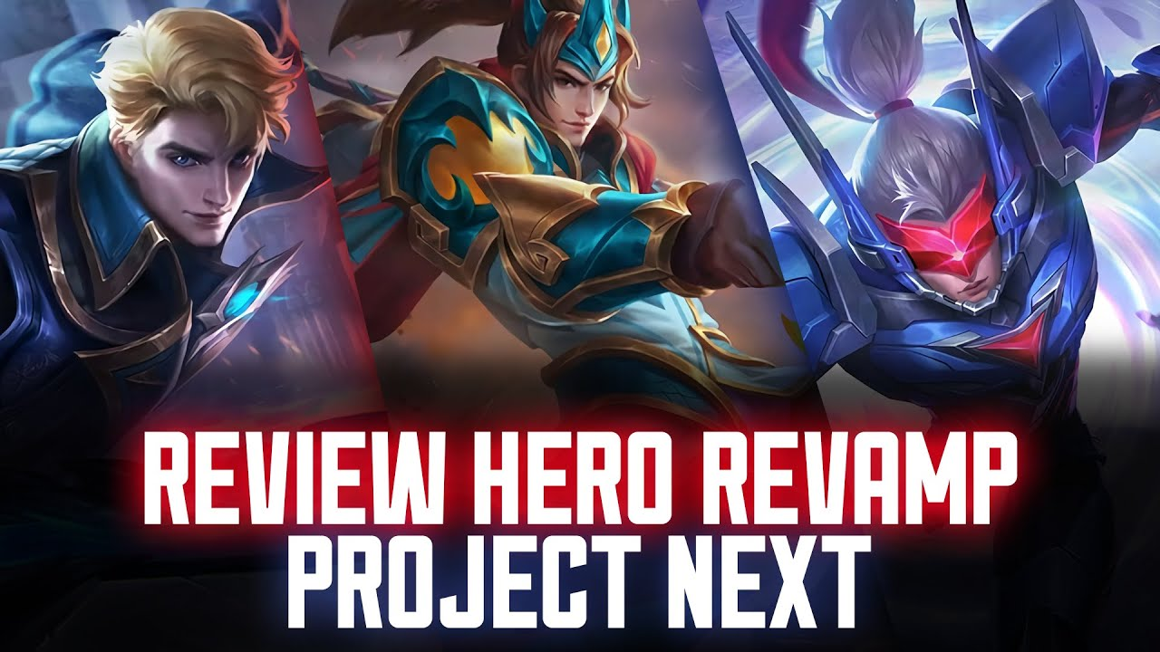 Hero Revamp Project NEXT MLBB