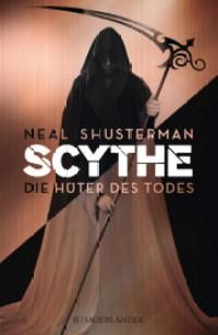 Neal Shusterman - Scythe Die Hüter des Todes Sauerländer Verlag Teil 1
