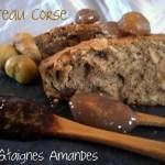 Recette du Gâteau Corse aux châtaignes et amandes à la farine de châtaigne bio