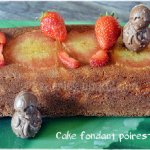 Dessert - Recette du Cake moelleux aux poires et fraises bio pour Culino Versions