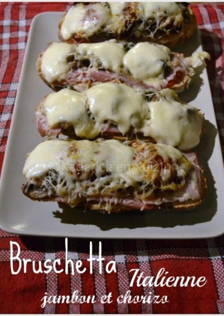 Recette des bruschettas italienne jambon chorizo gratiné au four pour un repas du soir