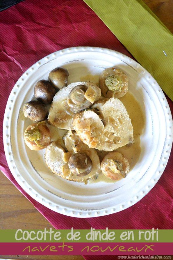 Recette cocotte dinde en rôti aux navets nouveaux, champignons et sauce légère au vin blanc - Kaderick en Kuizinn©