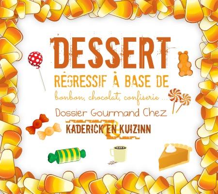Dessert regressif au bonbon chocolat ou confiserie - Kaderick