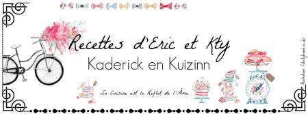 Bannière blog Kaderick en Kuizinn - recettes d'Eric et Kty