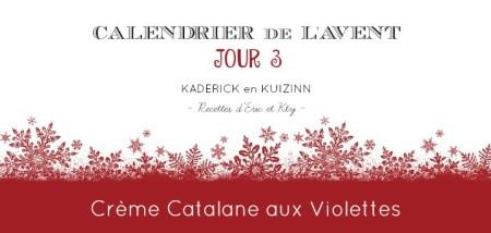 Calendrier de l'Avent 2015 jour 3 recette crème catalane aux violettes