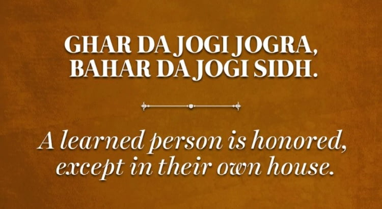 A learned person is honored, except in their own house.