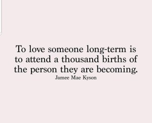 To love someone long term