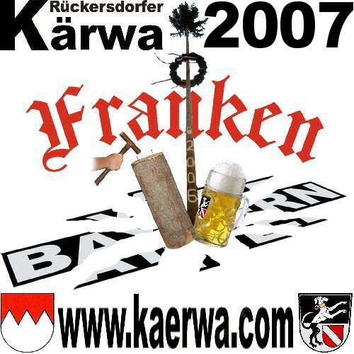 Die offizielle Seite der Rückersdorfer Kärwaboum und -madla! Franken feiert Kaerwa (Kirchweih, Kärwa, Kerwa) in Rückersdorf, dem Zentrum von Mittelfranken!