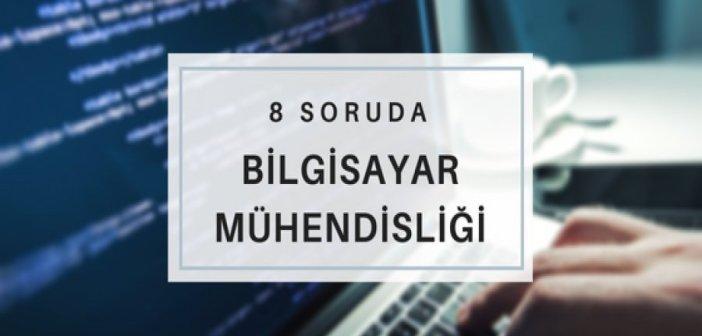 8 Soruda Bilgisayar Mühendisliği Okumak
