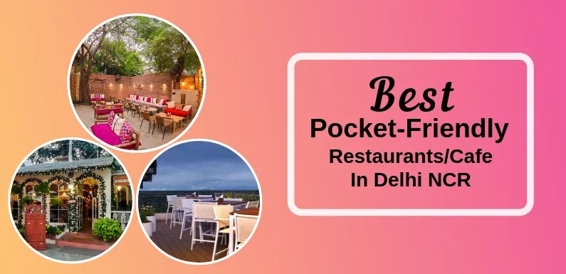 Best Pocket-Friendly Restaurants/Cafe for a Date in Delhi NCR