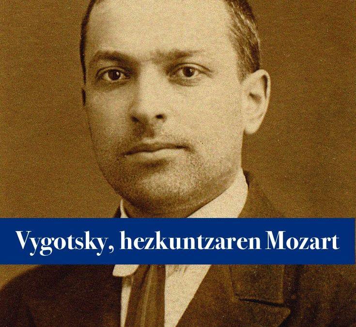 Vygotsky, hezkuntzaren Mozart