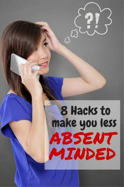 8 Hacks to make you less ABSENT-MINDED