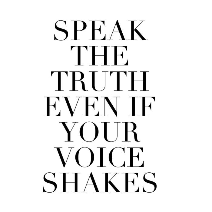 Speak Your Truth Even if you voice shakes