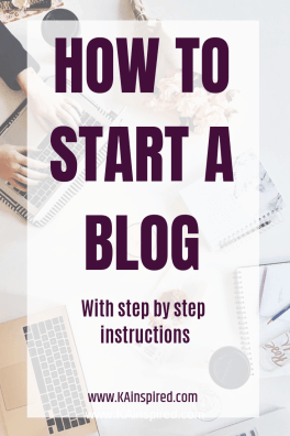 How To Start A Blog #Blog #blogging #howtostartablog #blogginghelp #bloggingtips #makemoney #sidehustle #blogger #KAinspired