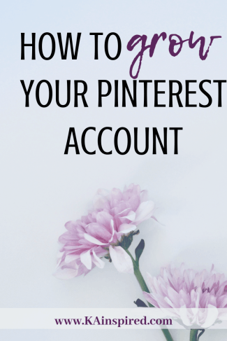 How to grow your Pinterest account, increase your monthly viewers, increase your follows, how to get more followers #pinterest #pinteresttips #pinterestaccount #keywords #blog #bloggingtips #blogginhelp #KAinspired