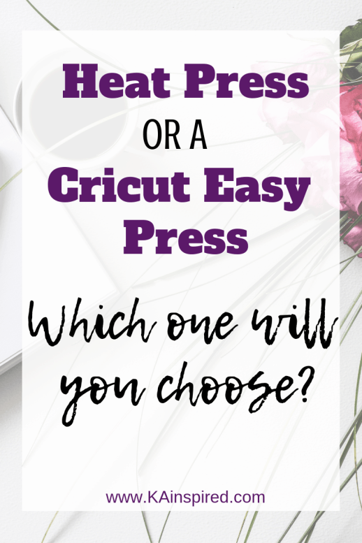 Heat Press or a Cricut Easy Press #DIY #DIYprojects #heatpress #cricut #cricuteasypress #easypress #KAinspired