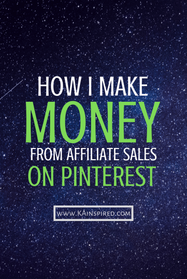 How I make money from Affiliate Sales On Pinterest #pinterest #pinteresttips #pinteresthelp #makemoney #affiliatemarketing #bloggingtips #bloggers #bloggers #blogginghelp #makemoneybloggnig #makemoneyonline #KAinspired