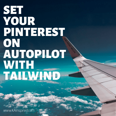 HOW I SET MY PINTEREST ON AUTOPILOT WITH TAILWIND