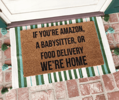 If You're Amazon, A Babysitter, Or Food Delivery, We're Home Doormat
