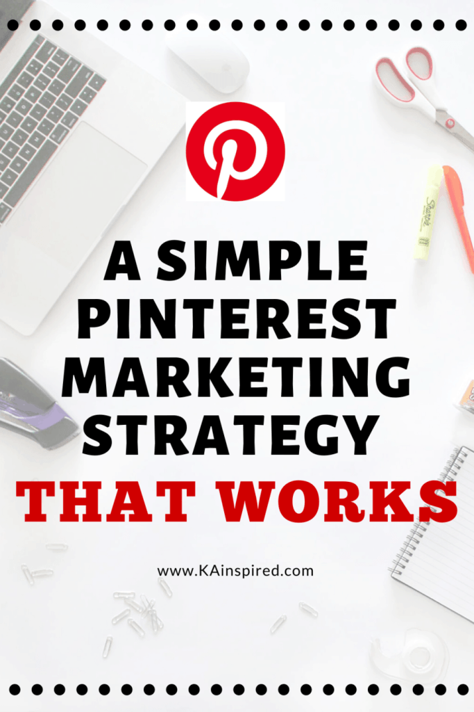 A simple Pinterest marketing strategy that works