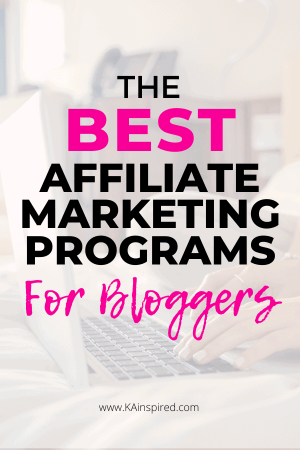 The Best Affiliate Marketing Programs for bloggers