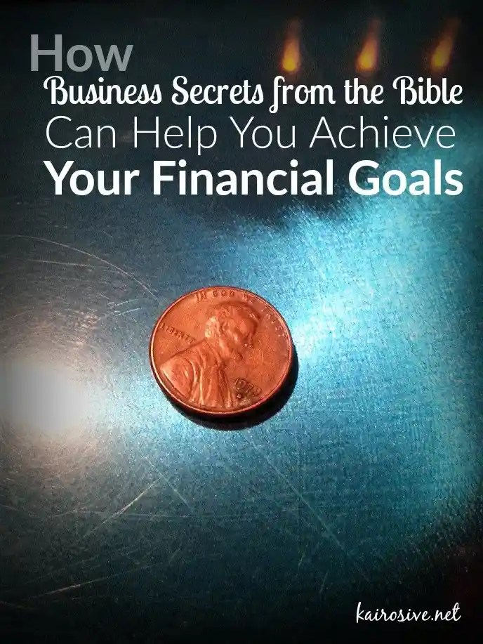 How Business Secrets from the Bible Can Help You Achieve Your Financial Goals