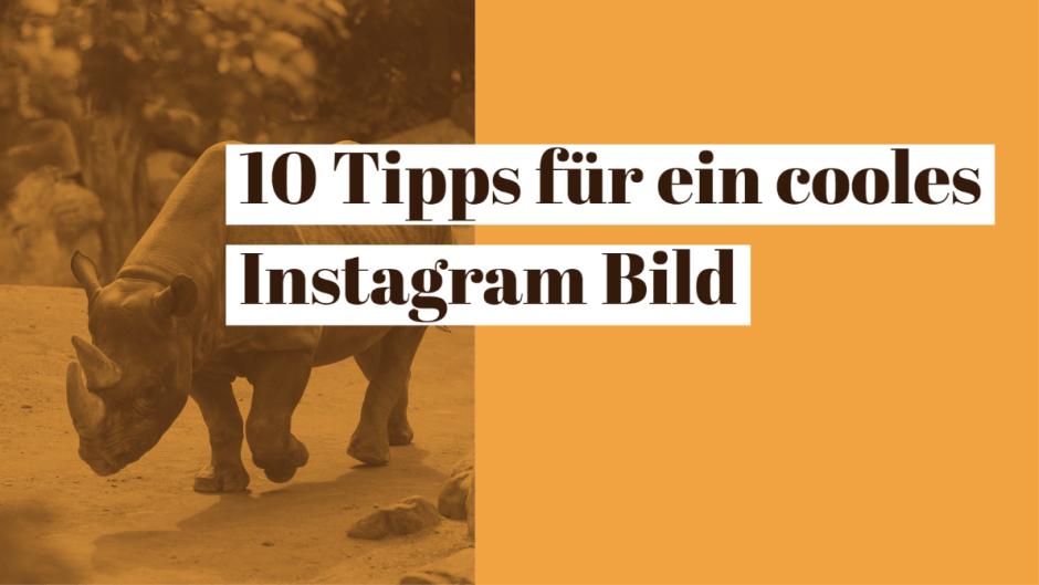 10 Tipps für ein cooles Instagram Bild