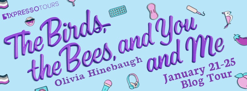 Blog Tour: The Birds, The Bees, and You and Me by Olivia Hinebaugh