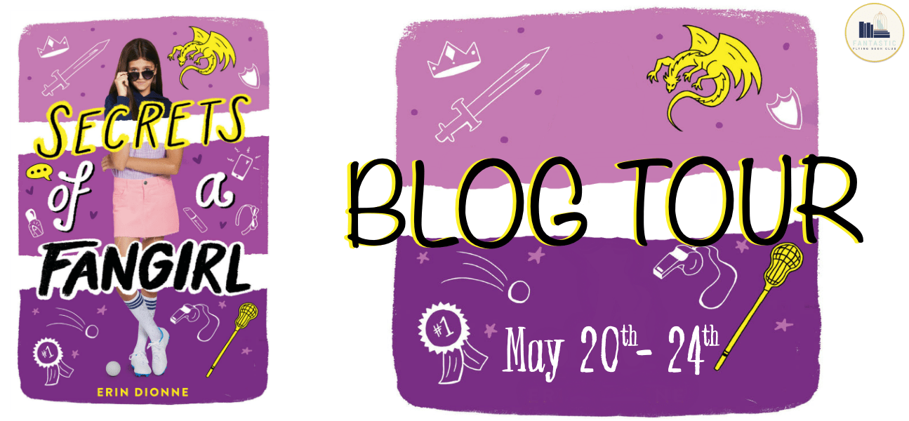 Blog Tour: Secrets of a Fangirl by Erin Dionne (Interview + Giveaway!)