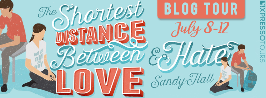 Blog Tour: The Shortest Distance Between Love and Hate by Sandy Hall (Guest Post + Giveaway!)