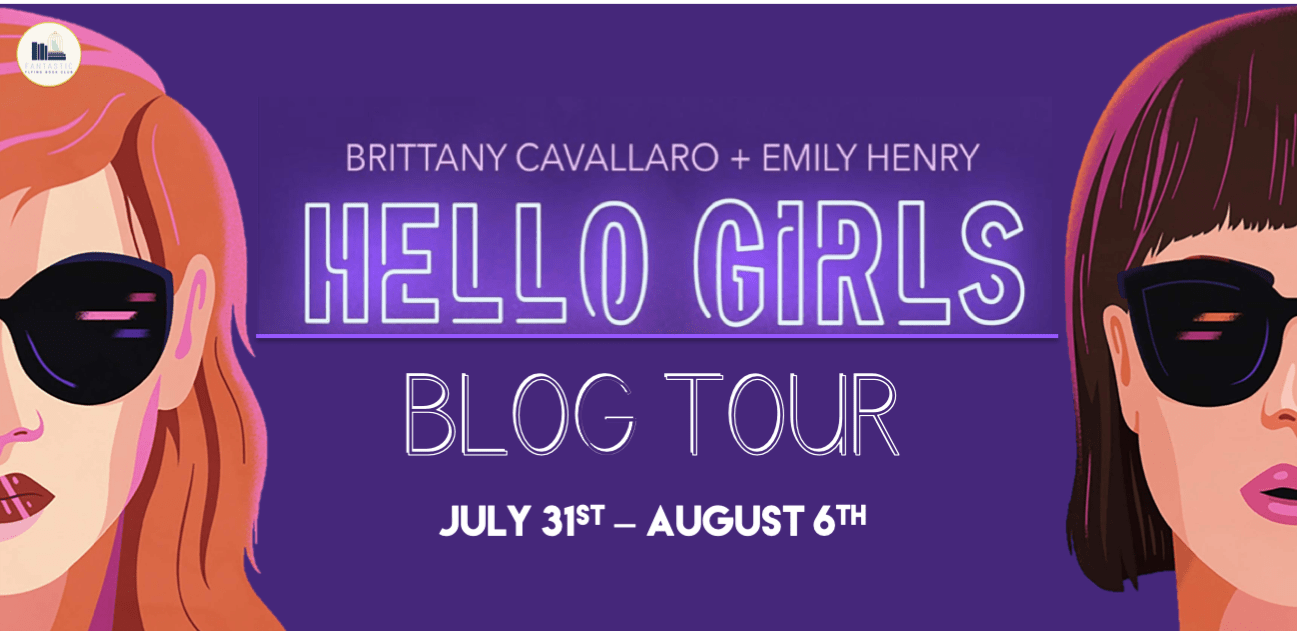 Blog Tour: Hello Girls by Brittany Cavallaro and Emily Henry (Spotlight + Giveaway!!!)