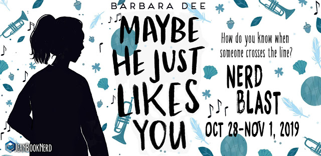 Nerd Blast: Maybe He Just Likes You by Barbara Dee (Spotlight + Giveaway!)