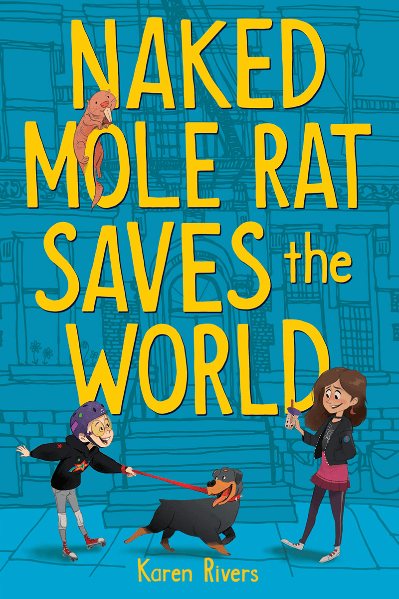 Blog Tour: Naked Mole Rat Saves the World by Karen Rivers (Excerpt!)