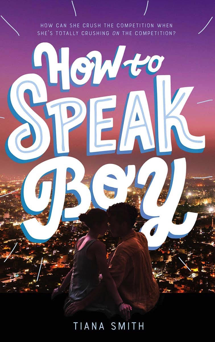 Blog Tour: How to Speak Boy by Tiana Smith (Guest Post + Giveaway!)