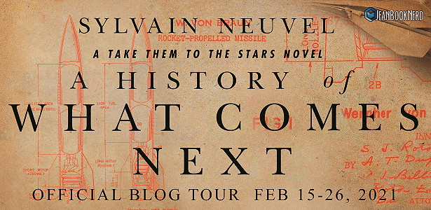 Blog Tour: A History of What Comes Next by Sylvain Neuvel (Review + Giveaway!)