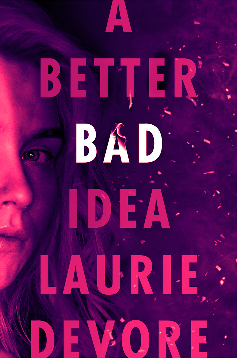 Blog Tour: A Better Bad Idea by Laurie Devore (Interview + Bookstagram + Giveaway!)