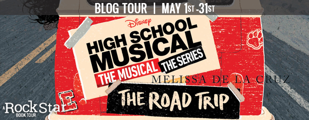 Blog Tour: High School Musical: The Musical: The Series: The Road Trip by Melissa de la Cruz (Excerpt + Giveaway!)