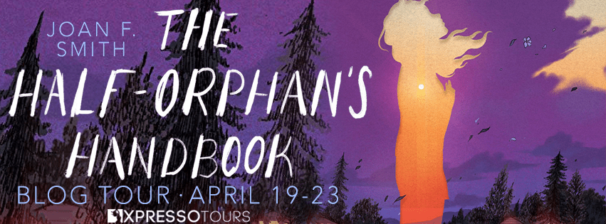 Blog Tour: The Half-Orphan's Handbook by Joan F. Smith (Interview + Giveaway!)