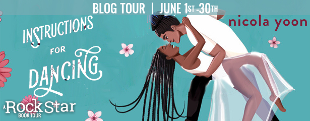 Blog Tour: Instructions for Dancing by Nicola Yoon (Excerpt + Giveaway!)