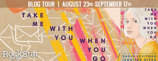 Blog Tour: Take Me With You When You Go by Jennifer Niven and David Levithan (Excerpt + Giveaway!)
