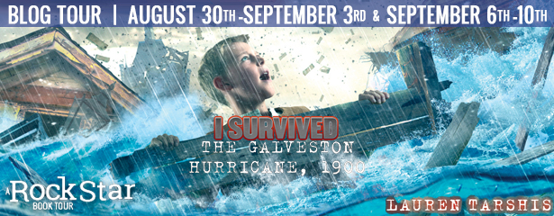 Blog Tour: I Survived: the Galveston Hurricane of 1900 by Lauren Tarshis (Excerpt + Giveaway!)